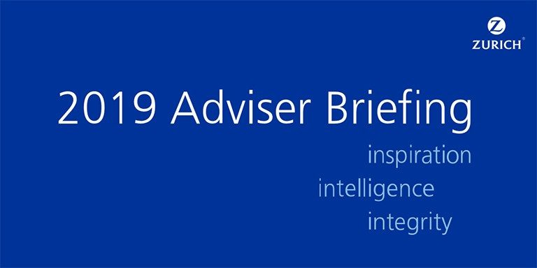 Join us at the 2019 Zurich Adviser Briefing - Inspiration, Intelligence and Integrity